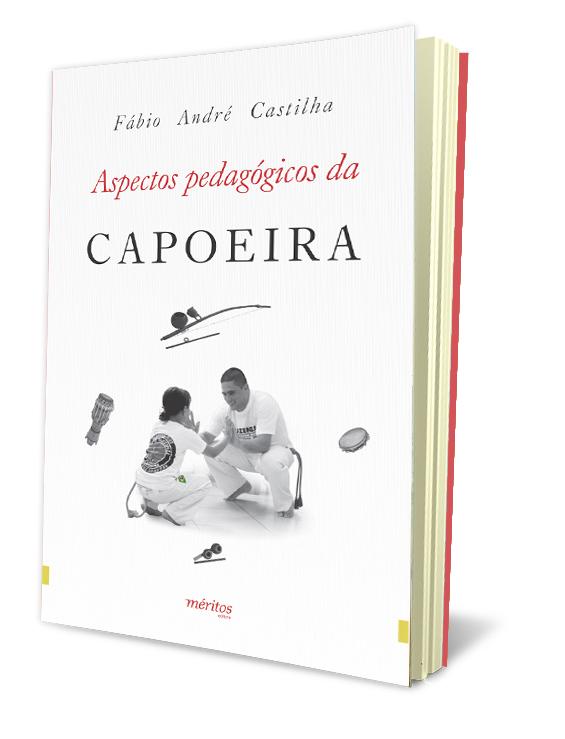 Livro: Aspectos Pedagógicos da Capoeira (Prof. Ms. Fábio André Castilha)